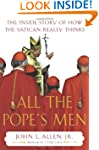 All the Pope's Men: The Inside Story...