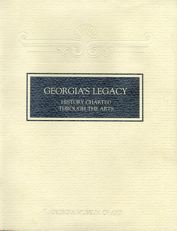 Georgia's Legacy: History Charted Through the Arts