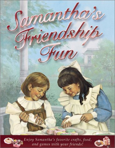 Samantha's Friendship Fun (American Girl)