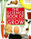 The Science Book of Things That Grow (0152005862) by Ardley, Neil