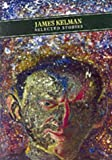 Selected Stories: James Kelman (Pocket Classics)
