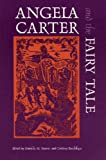 Angela Carter and the Fairy Tale (Marvels & Tales Special Issue)