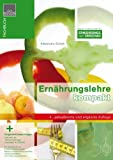 Ernährungslehre kompakt: Kompendium der Ernährungslehre für Studierende der Ernährungswissenschaft, Medizin und Naturwissenschaften und zur Ausbildung von Ernährungsfachkräften
