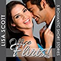 Office Flirts! 5 Romantic Short Stories: The Flirts! Short Story Collections (       UNABRIDGED) by Lisa Scott Narrated by Tamara McDaniel