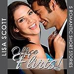 Office Flirts! 5 Romantic Short Stories: The Flirts! Short Story Collections | Lisa Scott