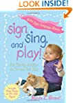 Sign, Sing, and Play!: Fun Signing Ac...