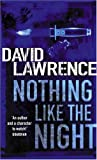 David Lawrence Nothing Like the Night