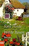 Wilde Rosen - Katie Fforde
