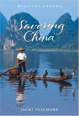 Williams-Sonoma Savoring China by Jacki Passmore, Chuck Williams, Andre Martin