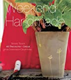 img - for Weekend Handmade: More Than 40 Projects and Ideas for Inspired Crafting book / textbook / text book