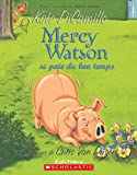 Mercy Watson Se Paie Du Bon Temps (French Edition) (0545981514) by DiCamillo, Kate