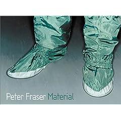 Peter Fraser: Material