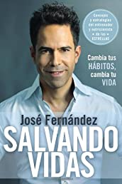Salvando vidas: Cambia tus habitos, cambia tu vida (Spanish Edition)