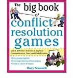 img - for [ The Big Book of Conflict Resolution Games: Quick, Effective Activities to Improve Communication, Trust, and Collaboration[ THE BIG BOOK OF CONFLICT RESOLUTION GAMES: QUICK, EFFECTIVE ACTIVITIES TO IMPROVE COMMUNICATION, TRUST, AND COLLABORATION ] By Scannell, Mary ( Author )May-10-2010 Paperback book / textbook / text book