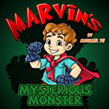 Children's Books - Marvin's Mysterious Monster (A Gorgeous Illustrated Bedtime Story Picture Book)