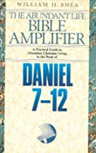 Daniel 7-12 by William H. Shea