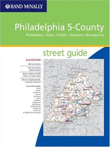 Rand Mcnally 2005 Philadelphia 5-county Street Guide: Philadelphia, Bucks, Chester, Delaware, Montgomery (Rand McNally P