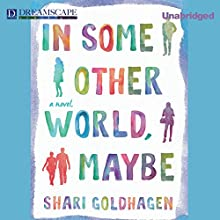 In Some Other World, Maybe (       UNABRIDGED) by Shari Goldhagen Narrated by Amy McFadden