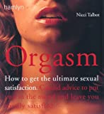 Orgasm: How to Get the Ultimate Satisfaction