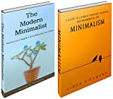 Minimalism ~ 2 in 1 Bundle ~: A Guide to Living a Simpler and  Happier Life by Reducing Your Clutter
