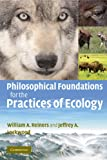 img - for Philosophical Foundations for the Practices of Ecology book / textbook / text book