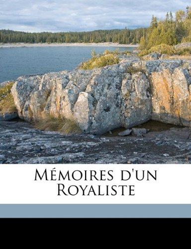 Mémoires d'un Royaliste Volume 1