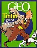 echange, troc Collectif - Tintin, grand voyageur du siècle