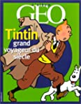 TINTIN GRAND VOYAGEUR DU SI�CLE