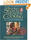 The Best-Kept Secrets of Healthy Cooking: Your Culinary Resource to Hundreds of Delicious Kitchen-Tested Dishes