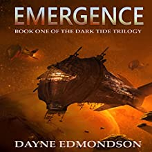 Emergence: The Dark Tide Trilogy, Book 1 Audiobook by Dayne Edmondson Narrated by Dan Carroll