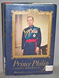 img - for Prince Philip: a family portrait book / textbook / text book