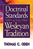 Doctrinal Standards in the Wesleyan Tradition: Revised Edition (0687651115) by Thomas C. Oden