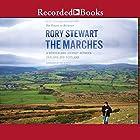 The Marches: A Borderland Journey Between England and Scotland Hörbuch von Rory Stewart Gesprochen von: Rory Stewart