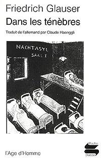 Dans les ténèbres, Glauser, Friedrich