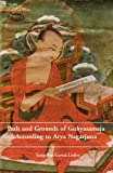 Paths and Grounds of Guhyasamaja: According to Arya Nagarjuna