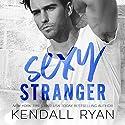 Sexy Stranger Audiobook by Kendall Ryan Narrated by Sebastian York, Ava Erickson