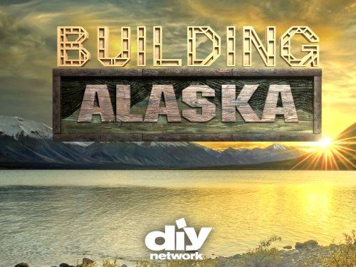 Building Alaska Season 1