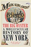 Big Oyster: A Molluscular History of New York (0099477599) by Kurlansky, Mark