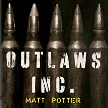 Outlaws, Inc: Under the Radar and on the Black Market with the World's Most Dangerous Smugglers (       UNABRIDGED) by Matt Potter Narrated by Jeffrey Kafer