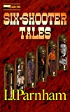 Six-shooter Tales