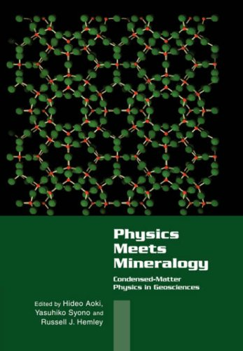 Physics Meets Mineralogy: Condensed Matter Physics in the Geosciences