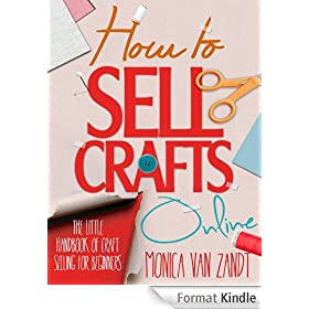 How to Sell Crafts Online: The Little Handbook of Craft Selling for Beginners (Selling Crafts 1) (English Edition)