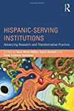 img - for Hispanic-Serving Institutions: Advancing Research and Transformative Practice book / textbook / text book