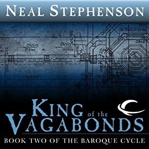 King of the Vagabonds: Book Two of The Baroque Cycle | [Neal Stephenson]