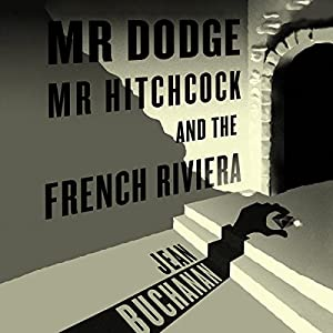 Mr Dodge, Mr Hitchcock, and the French Riviera Audiobook