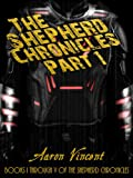 The Shepherd Chronicles Part I: Books I through V of The Shepherd Chronicles (Volume 1)