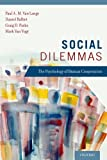 Social Dilemmas: The Psychology of Human Cooperation