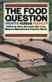 The Food Question: Profits Versus People (Earthscan Original) (1853830631) by Bernstein, Henry