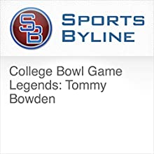 College Bowl Game Legends: Tommy Bowden Radio/TV Program by Ron Barr Narrated by Ron Barr, Tommy Bowden