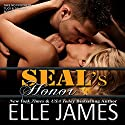 Seal's Honor: Take No Prisoners Series, Book 1 Hörbuch von Elle James Gesprochen von: Kaleo Griffith